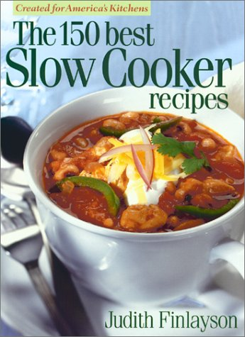 The 150 Best Slow Cooker Recipes 9780778800392