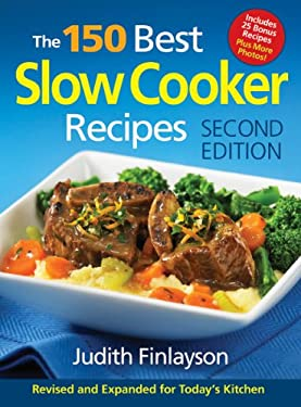 The 150 Best Slow Cooker Recipes 9780778802846