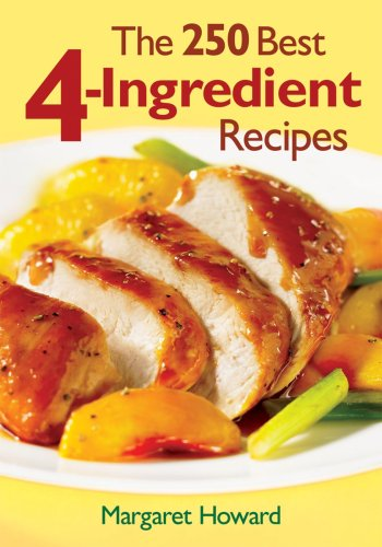 The 250 Best 4-Ingredient Recipes 9780778800668