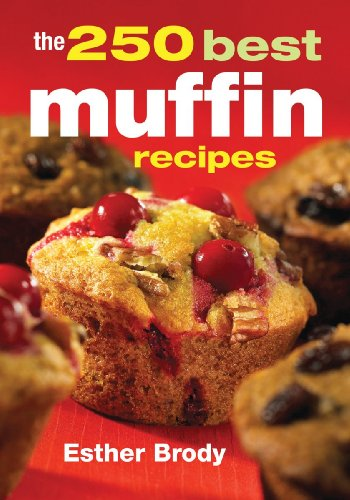 The 250 Best Muffin Recipes 9780778800149