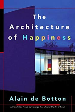 The Architecture of Happiness 9780771026027