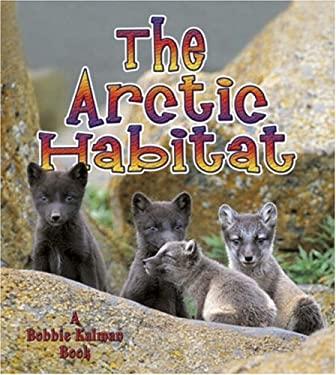 The Arctic Habitat 9780778729532