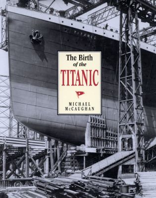 The Birth of the Titanic 9780773518643