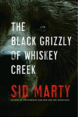 The Black Grizzly of Whiskey Creek 9780771056994