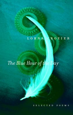 The Blue Hour of the Day: Selected Poems 9780771024689