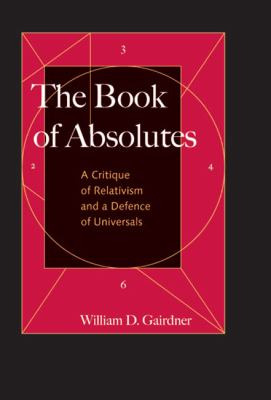 The Book of Absolutes: A Critique of Relativism and a Defence of Universals 9780773536197