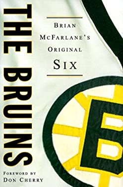 The Bruins: Brian McFarlane's Original Six 9780773731899