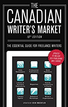 The Canadian Writer's Market, 19th Edition: The Essential Guide for Freelance Writers 9780771045707