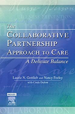 The Collaborative Partnership Approach to Care: A Delicate Balance 9780779699827