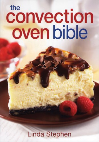 The Convection Oven Bible 9780778801542