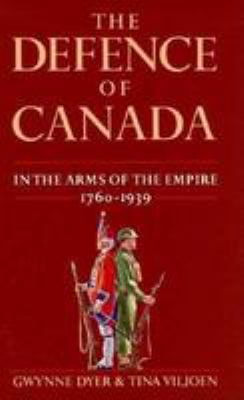 The Defence of Canada Volume 1 9780771029752
