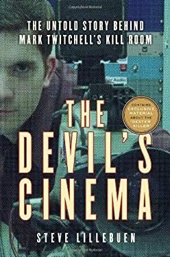 The Devil's Cinema: The Untold Story Behind Mark Twitchell's Kill Room 9780771050336