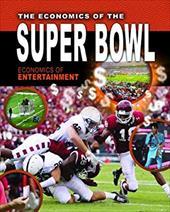 The Economics of the Super Bowl 16455255