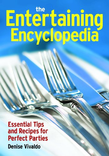 The Entertaining Encyclopedia: Essential Tips and Recipes for Perfect Parties 9780778802198