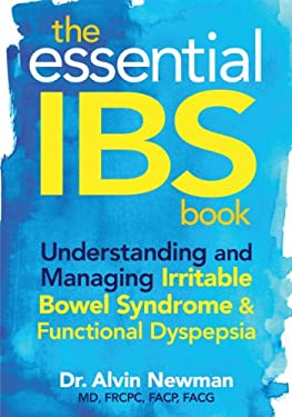 The Essential IBS Book: Understanding and Managing Irritable Bowel Syndrome & Functional Dyspepsia 9780778802754