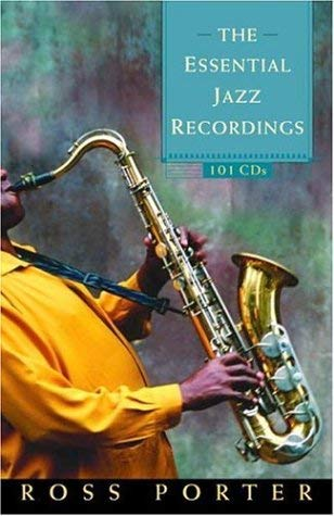 The Essential Jazz Recordings: 101 CDs 9780771070327