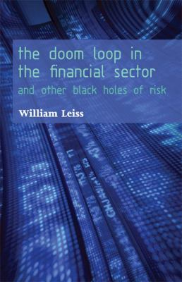 The Doom Loop in the Financial Sector: And Other Black Holes of Risk 9780776607382