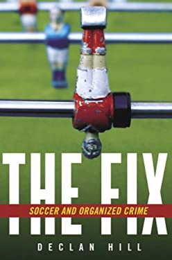 The Fix: Soccer and Organized Crime 9780771041389
