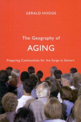 The Geography of Aging: Preparing Communities for the Surge in Seniors 9780773534308