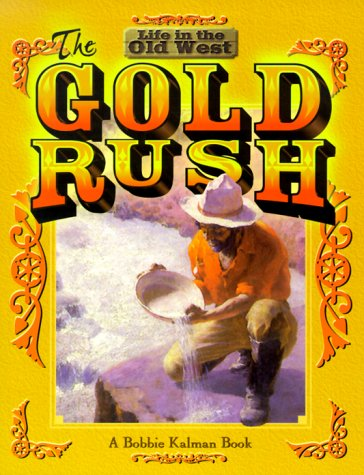 gold rush tools and methods. The Gold Rush (Life in the Old