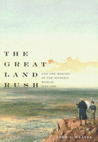 The Great Land Rush and the Making of the Modern World, 1650-1900 9780773525276