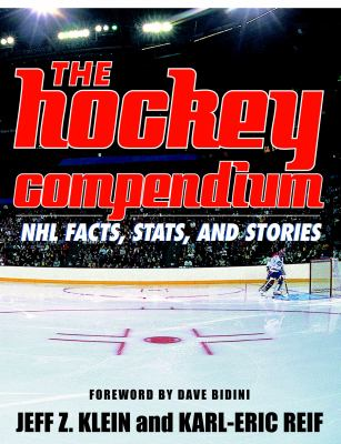 The Hockey Compendium: NHL Facts, STATS, and Stories 9780771095757