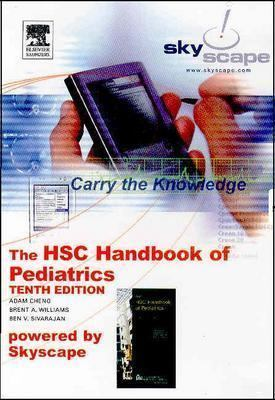 The Hospital for Sick Children Handbook of Pediatrics, Skyscape CD-ROM PDA Software 9780779699636