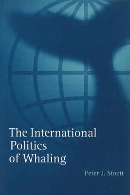 The International Politics of Whaling 9780774806046