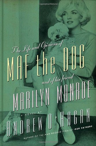 The Life and Opinions of Maf the Dog, and of His Friend Marilyn Monroe 9780771068393