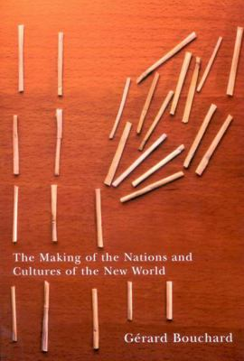 The Making of the Nations and Cultures of the New World: An Essay in Comparative History 9780773532137