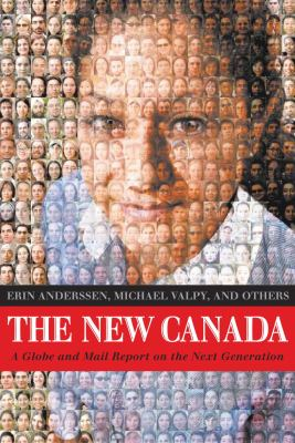 The New Canada: A Globe and Mail Report on the Next Generation 9780771007521