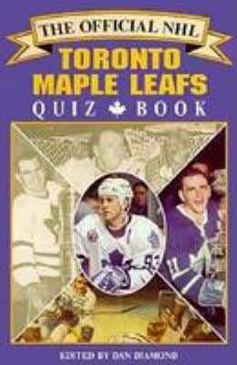 The Official NHL Toronto Maple Leafs Quiz Book 9780771001666