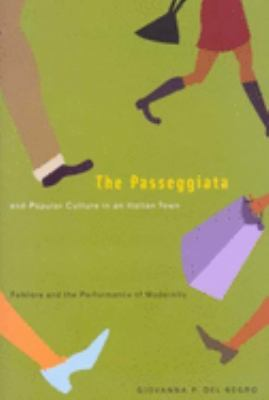 The Passeggiata and Popular Culture in an Italian Town: Folklore and the Performance of Modernity 9780773527225