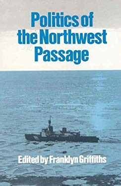 The Politics of the Northwest Passage 9780773506138