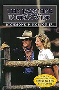 The Rancher Takes a Wife 9780771041716