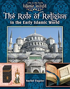 The Role of Religion in the Early Islamic World 9780778721765