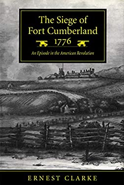 The Siege of Fort Cumberland, 1776 9780773513235