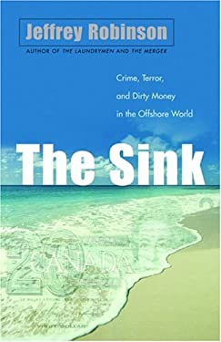 The Sink: Crime, Terror, and Dirty Money in the Offshore World 9780771075858