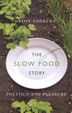 The Slow Food Story: Politics and Pleasure 9780773534780