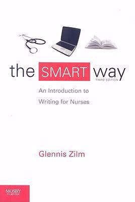 The Smart Way: An Introduction for Writing for Nurses 9780779699988