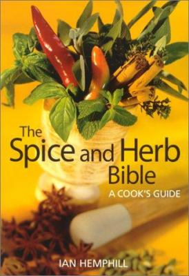 The Spice and Herb Bible: A Cook's Guide 9780778800477