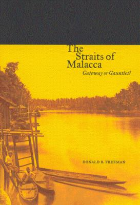 The Straits of Malacca: Gateway or Gauntlet?