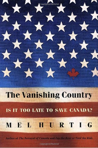 The Vanishing Country: Is It Too Late to Save Canada? 9780771042171