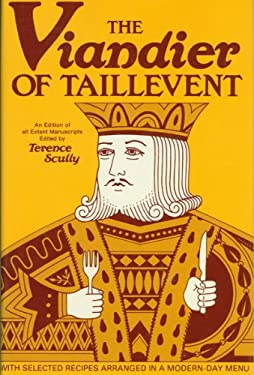 The Viandier of Taillevent: An Edition of All Extant Manuscripts 9780776601748