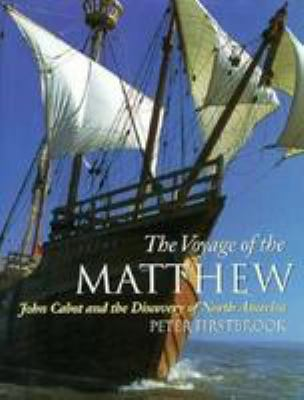 The Voyage of the Matthew: John Cabot and the Discovery of North America 9780771031212