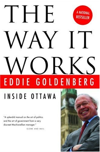 The Way It Works: Inside Ottawa 9780771035623
