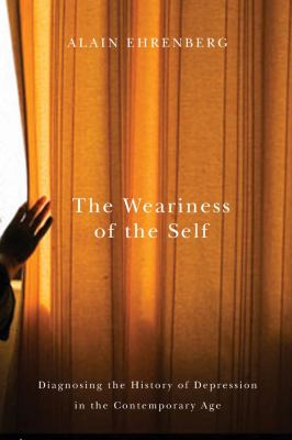 The Weariness of the Self: Diagnosing the History of Depression in the Contemporary Age 9780773536258