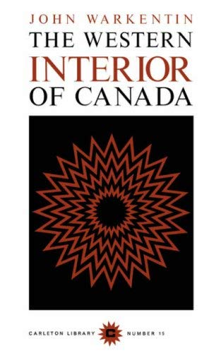 The Western Interior of Canada: A Record of Geographical Discovery, 1612-1917 9780771097157