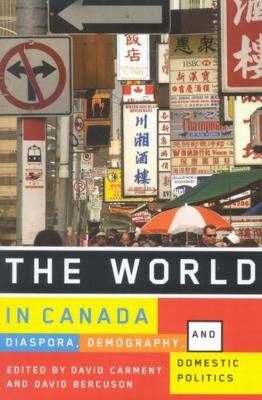 The World in Canada: Diaspora, Demography, and Domestic Politics 9780773532960