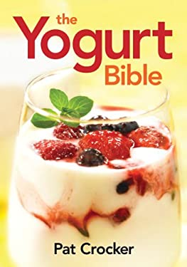 The Yogurt Bible 9780778802556